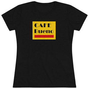 Cafe Bueno | Women's T-Shirt | Graphic Tees