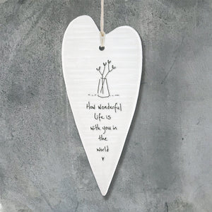 Porcelain Wobbly Long Hanging Heart - How wonderful life is