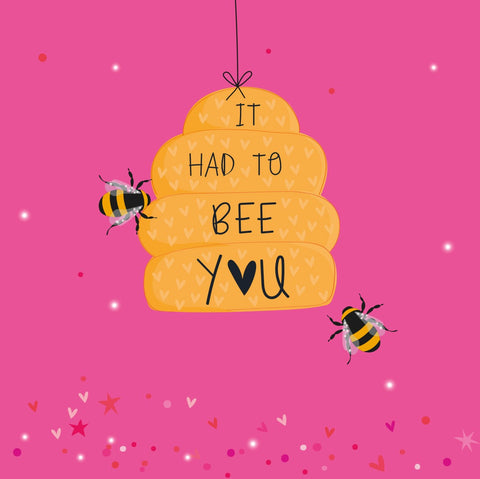 It Had to BEE You Card
