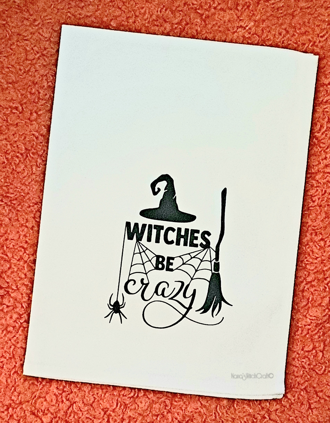 Witches Be Crazy Tea Towel