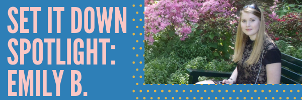 Set It Down Spotlight: Emily from England
