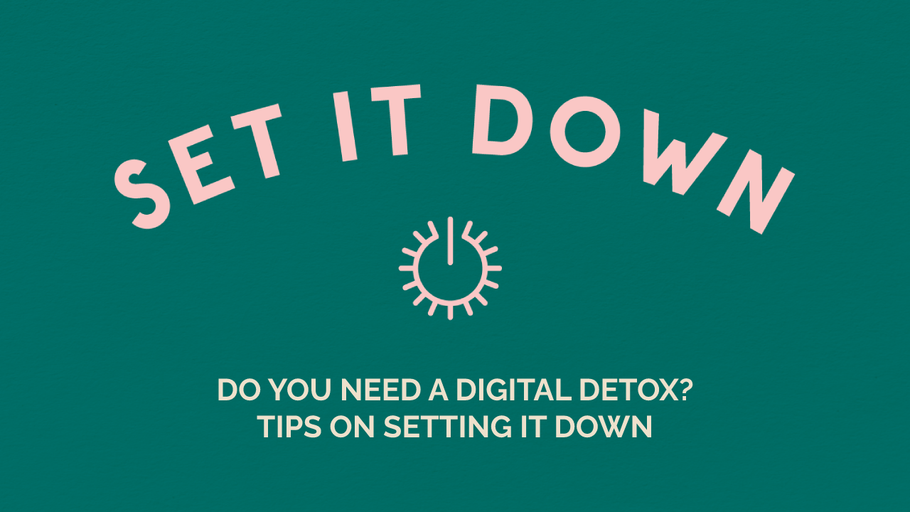 Do You Need A Digital Detox? Tips on Setting It Down
