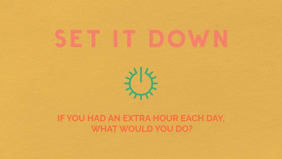 Conversation Starters: If You Had an Extra Hour Each Day, What Would You Do?