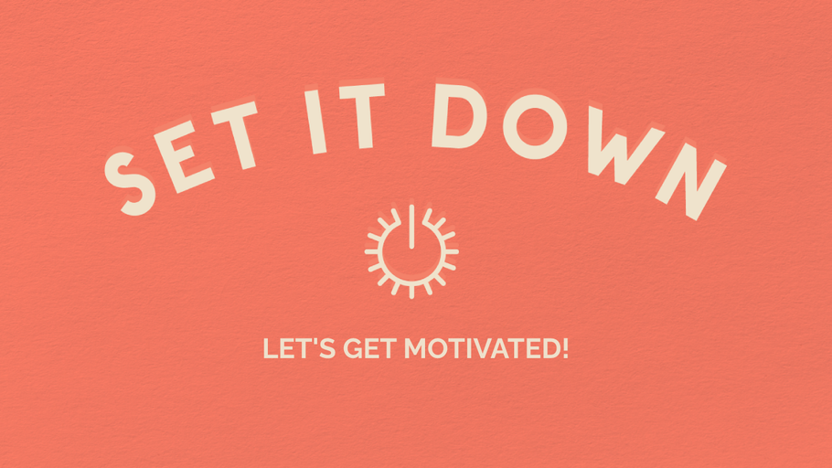 Let's Get Motivated!