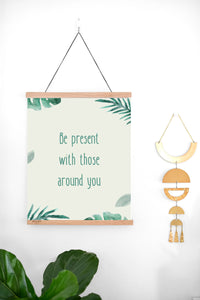 Be Present Sign - Be Present With Those Around You - Printable - Set It Down