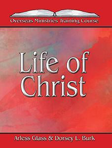 Life of Christ - Overseas Ministires