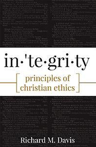 Integrity Principles of Christian Ethics (eBook)