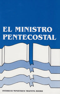The Pentecostal Minister (Spanish) -  - Overseas Ministries Training Course