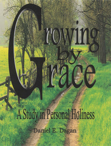 Growing by Grace A Study in Personal Holiness (eBook)