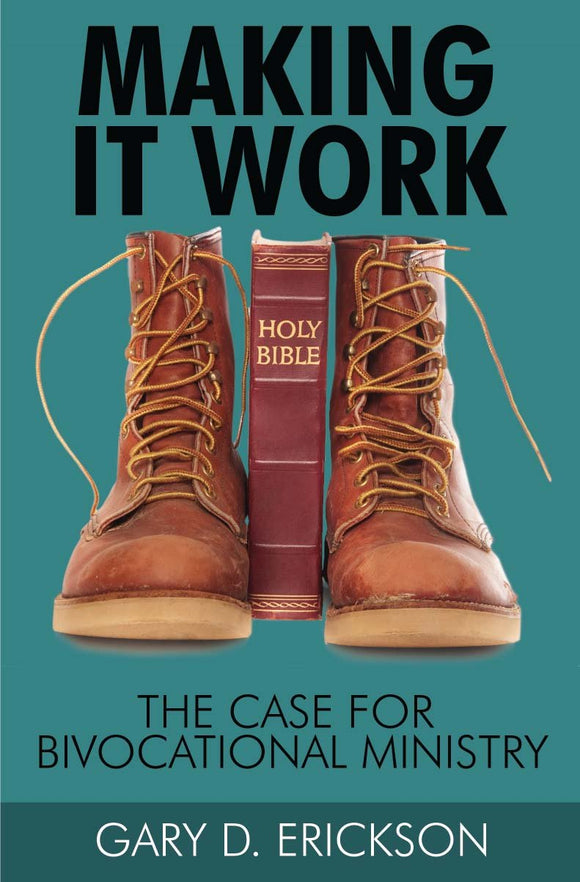 Making It Work: The Case for Bivocational Ministry (eBook)