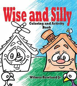 Wise and Silly - Coloring and Activity Book