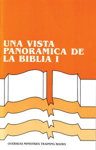 A Panoramic View of the Bible - Volume 1 (Spanish) - Overseas Ministries Training Course