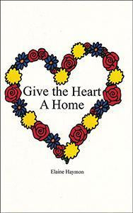 Give the Heart A Home (eBook)