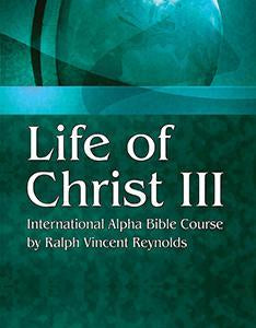 Life of Christ 3 - Alpha Bible Course (eBook)