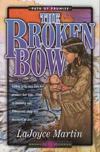 The Broken Bow  Path of Promise (Book 1)