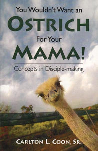 You Wouldn't Want an Ostrich for you Mama (eBook)