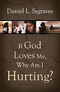 If God Loves Me, Why Am I Hurting? (eBook)