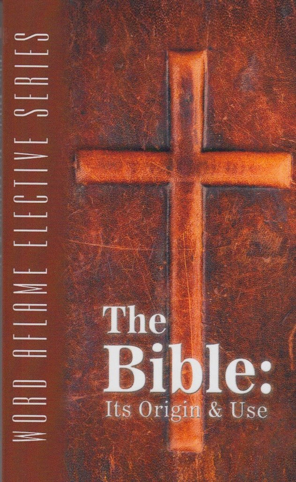 The Bible: Its Origin and Use -  AES