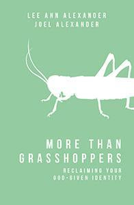 More Than Grasshoppers Cultivating Your God-Given Identity (eBook)