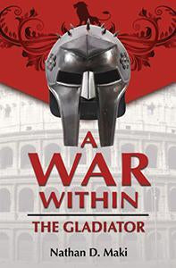 A War Within : The Gladiator (eBook)