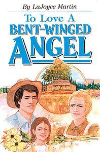 To Love a Bent-Winged Angel (eBook)