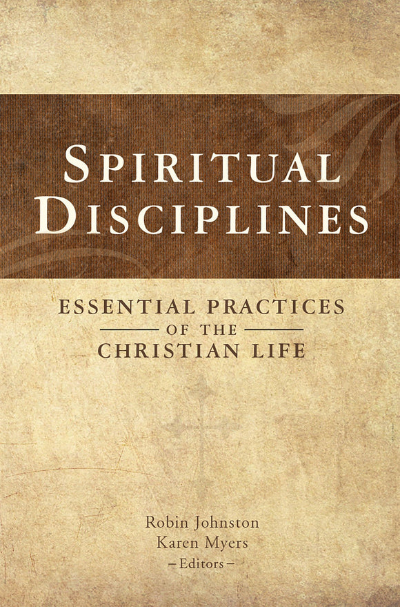 Spiritual Disciplines Essential Practices of the Christian Life