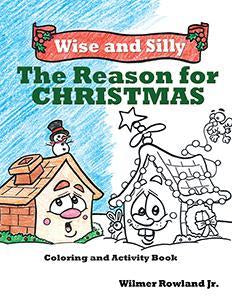 Wise and Silly - The Reason For Christmas Coloring and Activity Book