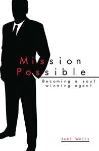 Mission Possible: Becoming a Soul Winning Agent (eBook)