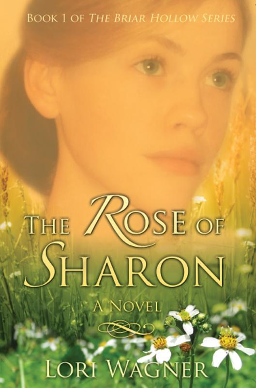 The Rose of Sharon - Book 1 of the Briar Hollow Series