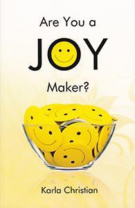 Are You a Joy Maker?