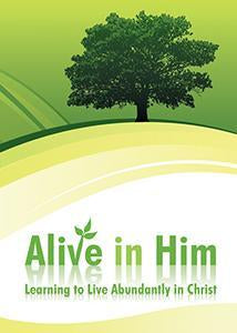 Alive In Him - Learning to Live Abundantly in Christ (eBook)