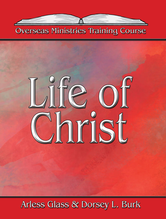 Life of Christ - Overseas Ministries (eBook)