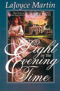 Light in the Evening Time A Pioneer Romance