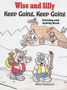 Wise and Silly: Keep Going, Keep Going Coloring and Activity Book