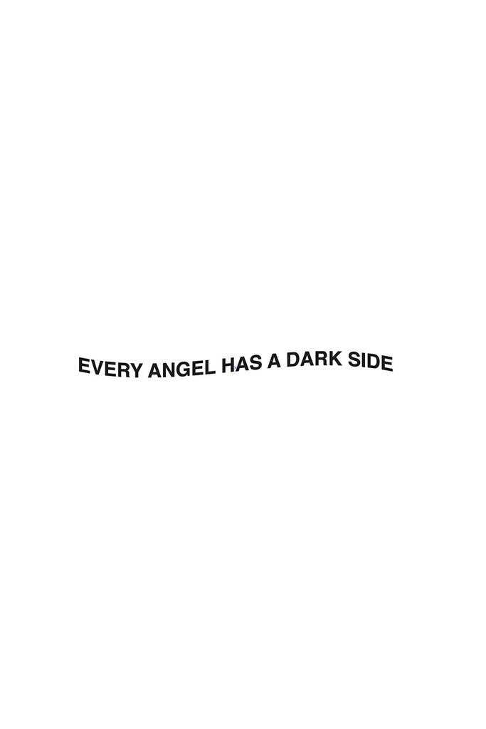 EVERY ANGEL HAS A DARK SIDE