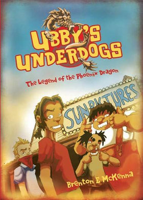 Ubby's Underdogs: The Legend of the Phoenix Dragon