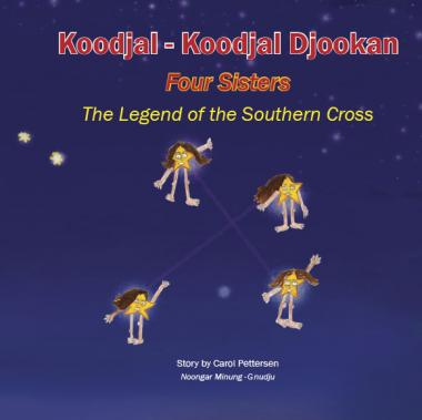 Koodjal-Koodjal Djookan Four sisters: The legend of the Southern Cross