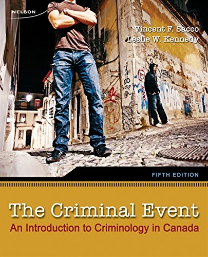 The Criminal Event: An Introduction to Criminology in Canada, 5th Edition