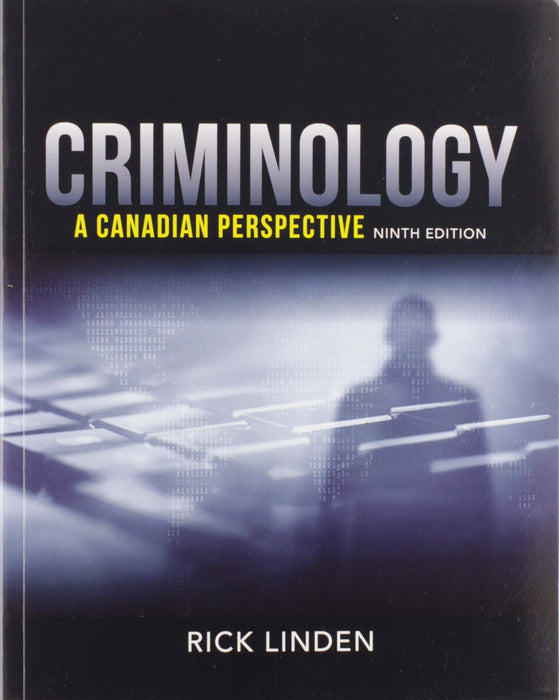 Criminology: A Canadian Perspective, 9th Edition