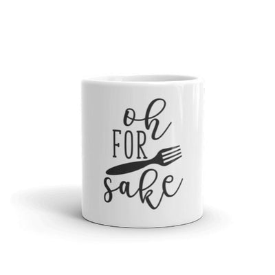 "Funny Coffee Mug.  White ceramic mug with the print ""oh for fork sake"".  11 oz and 15 oz mugs."