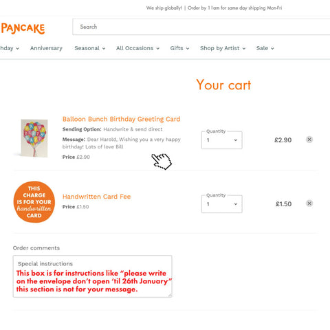Step 6: Your cart will have two lines in it. The first is your chosen card with the message you wrote underneath it. The second line is the charge for your handwritten card. Both these lines need to be present for a handwritten card order to be submitted successfully.