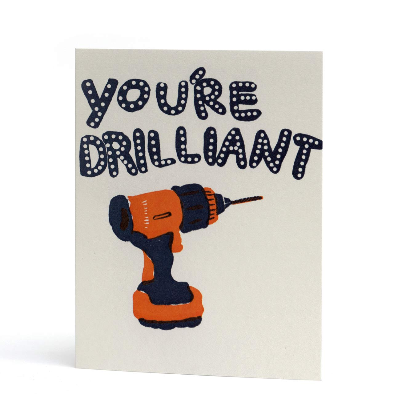 You're Drilliant Letterpress Greeting Card