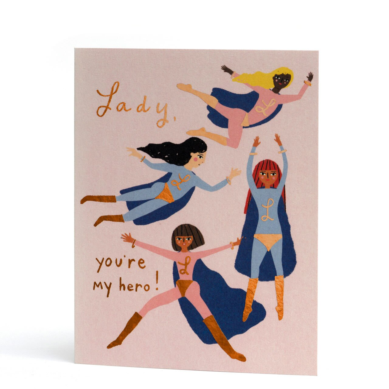 Lady You're My Hero Copper Foil Greeting Card