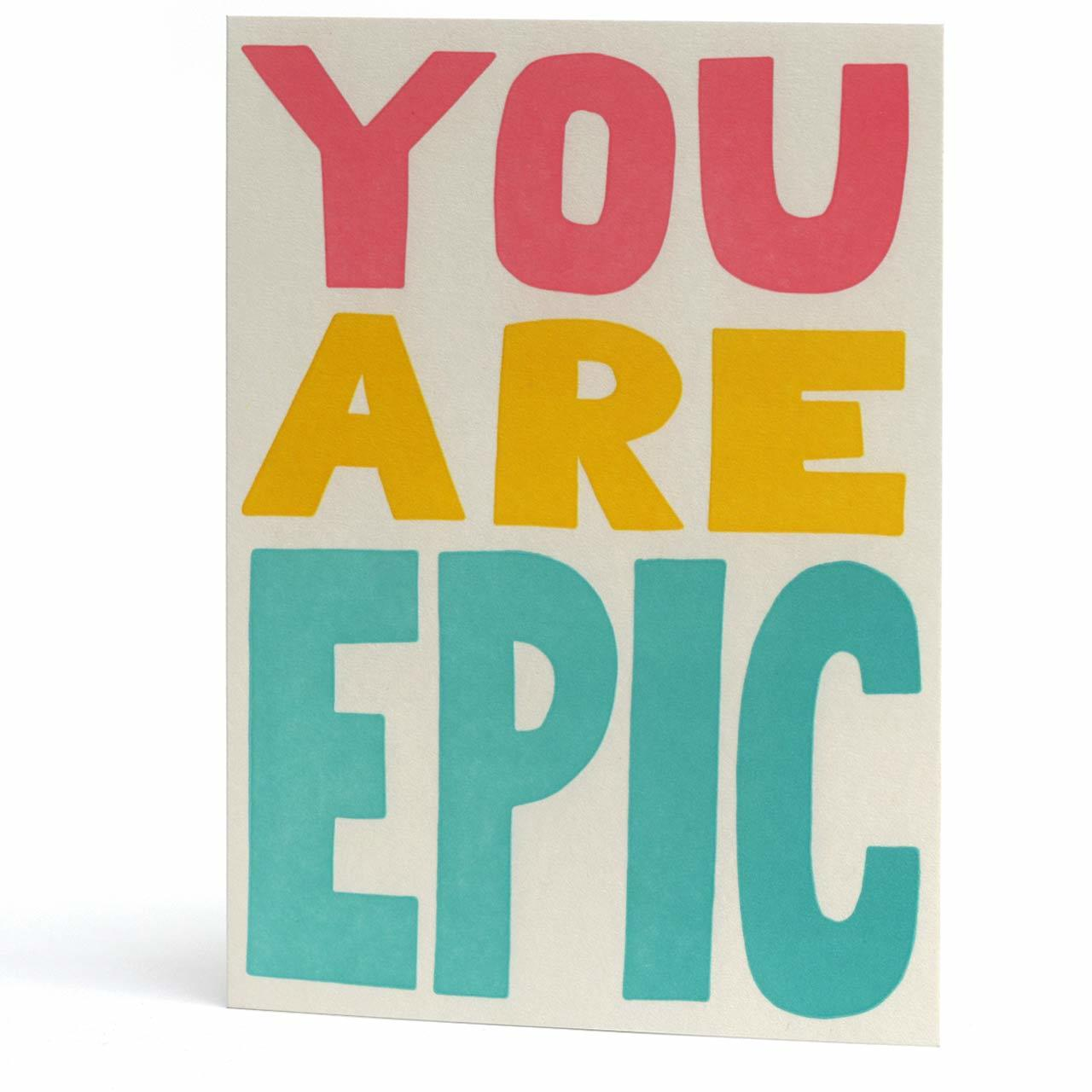 You Are Epic Letterpress Greeting Card