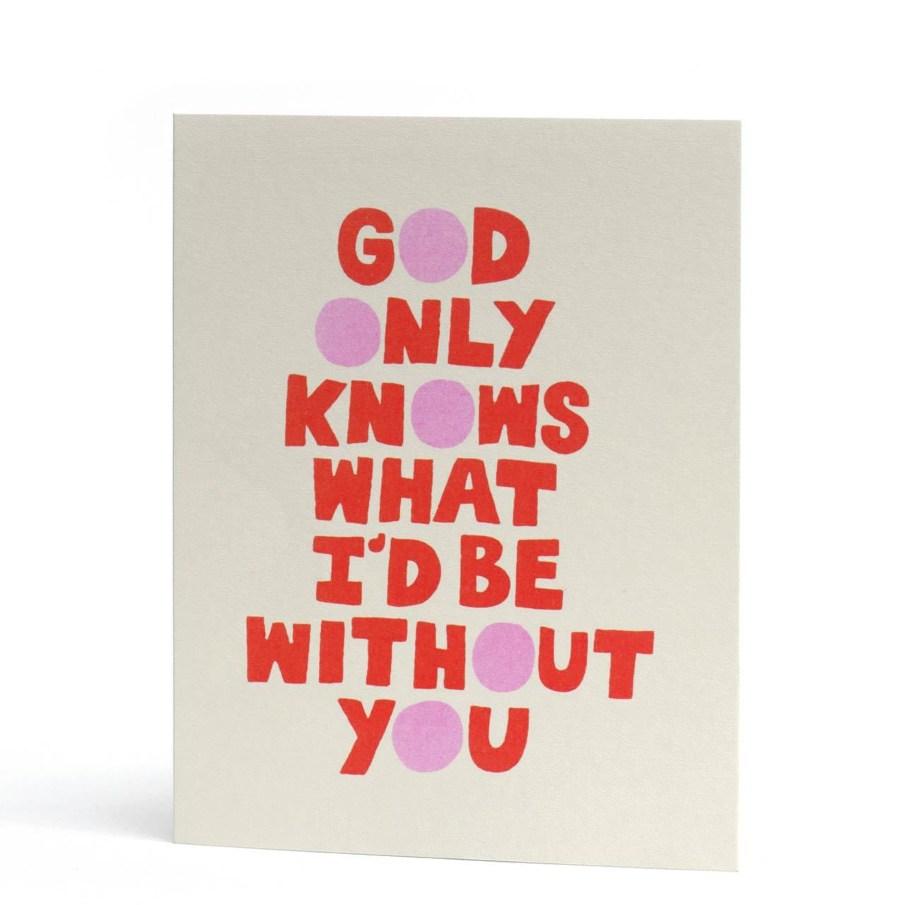 God Only Knows Neon Letterpress Greeting Card