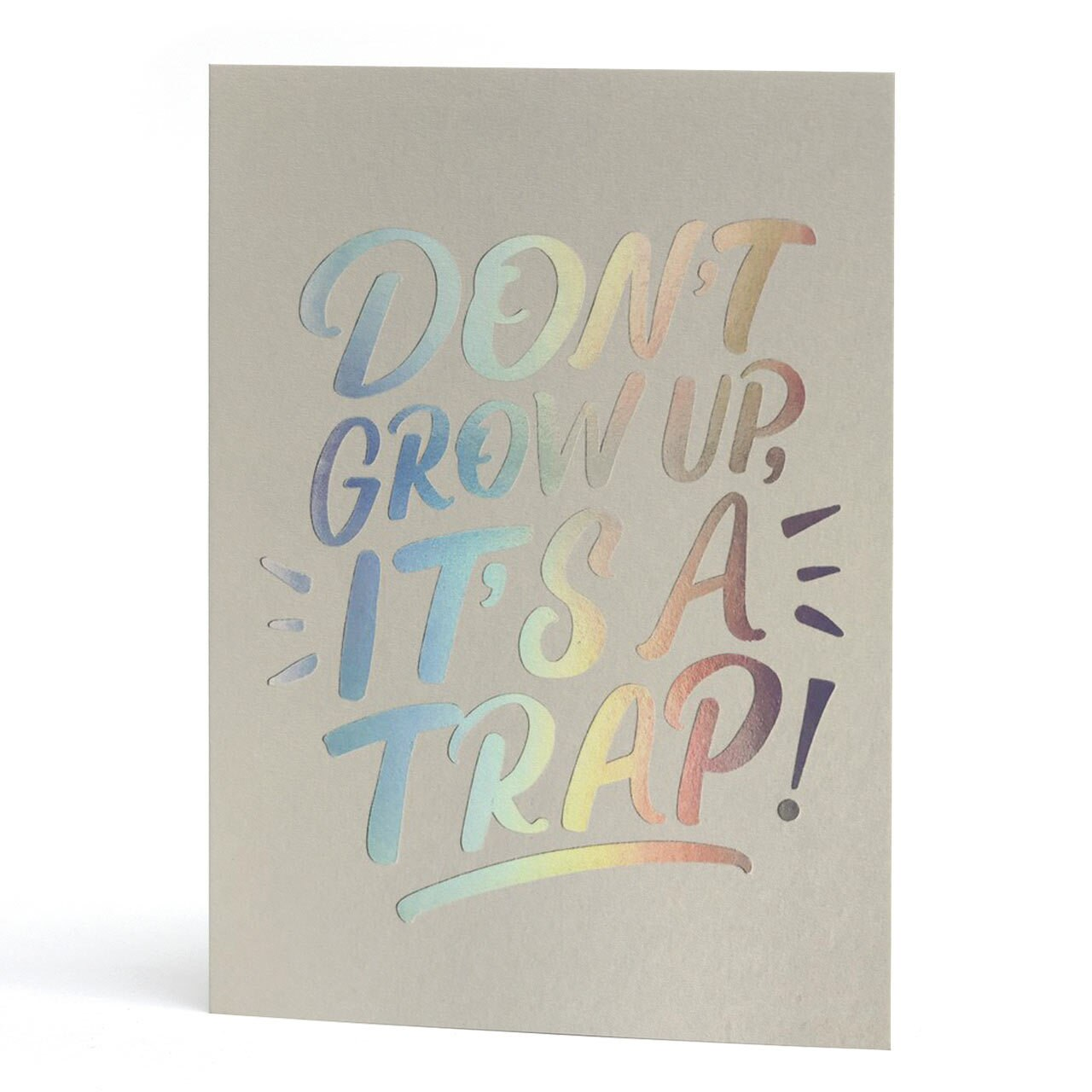 Don't Grow Up Iridescent Foil Greeting Card