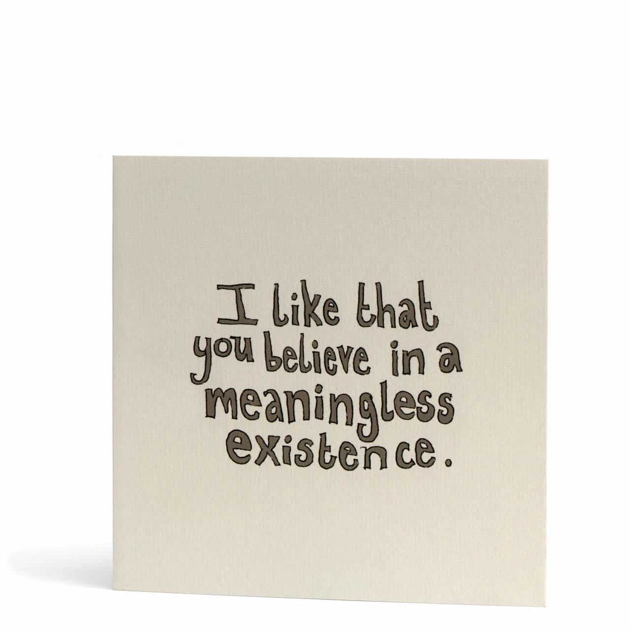 Meaningless Existence Greeting Card