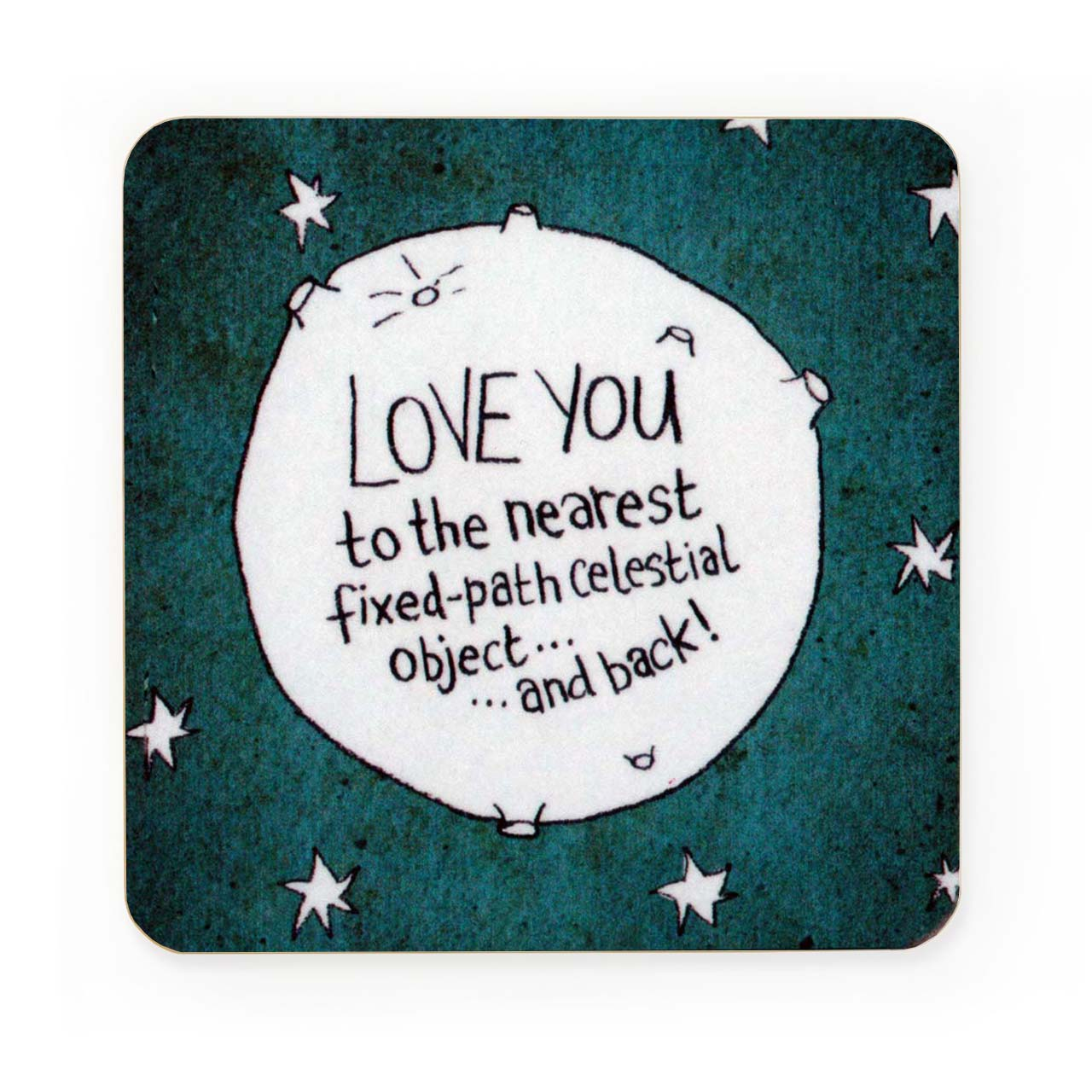 Love You To The Nearest.... Drinks Coaster