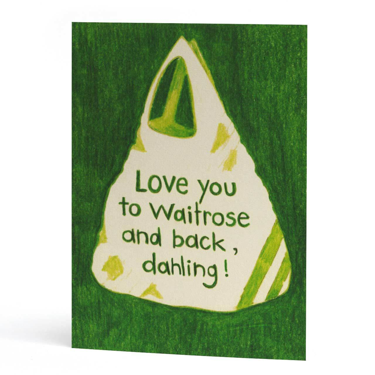 Love You to Waitrose and Back Greeting Card