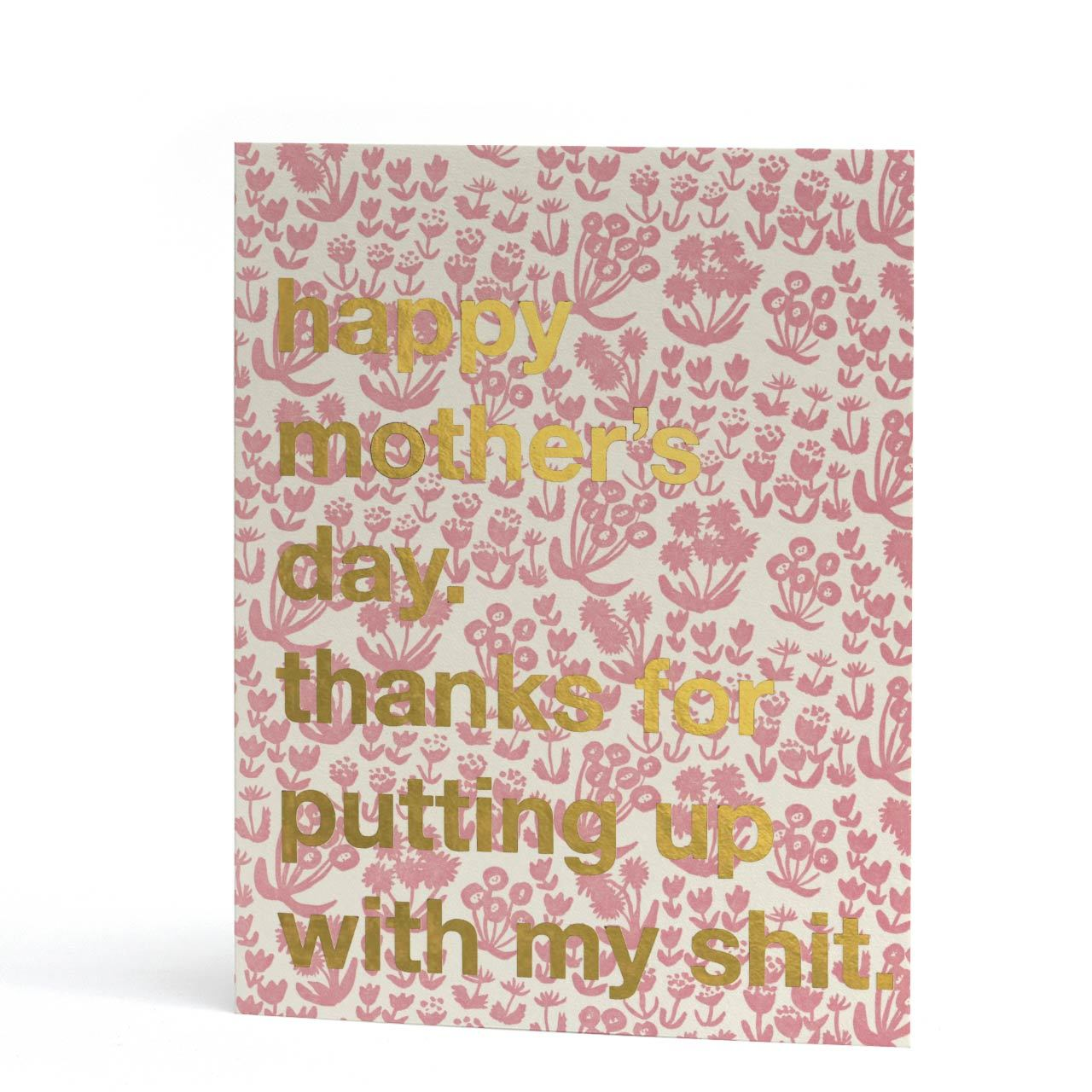 Putting Up... Mother's Day Letterpress Gold Foil Greeting Card
